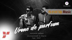 Alexander & Mayo - Urme de parfum - (ft. Heat) || #Level Up Music