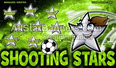 Shooting Stars soccer banner idea from AllStarBanners.com We do soccer banners, baseball banners, softball banners, football banners and team banners for any sport.