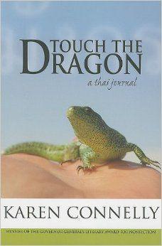 Touch the Dragon: A Thai Journal: Karen Connelly