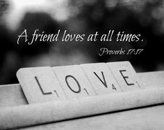 Friendship Quote Proverbs 17 Scripture Art Scrabble Love Print Friend Loves All Times Christian Decor Gift Bible verse Valentine's Day. $28.00, via Etsy.
