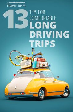 Calculated Traveller Magazine provides a quick rundown of 13 tips for comfortable long driving trips and road trips for both the driver and the passenger. #roadtrip #tip #travel #driving