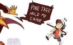 I can just imagine someone picking on Dipper and then Bill getting all pissed and doing this before running off to fight him lol