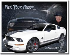 Shelby Ford MustangTin Sign Reproductionis a high performance variant of the Ford Mustang built from 1965 through 1970. Following the introduction of the Fifth-generation Ford Mustang the Shelby nam