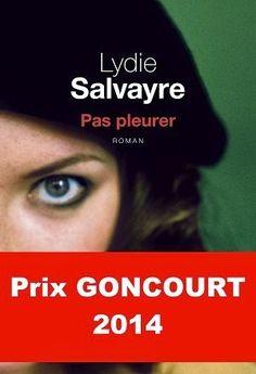 Pas pleurer - Lydie Salvayre (Prix Goncourt 2014)