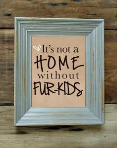 8x10 Pet Quote Art Print  It's not a home without by sincerelyally