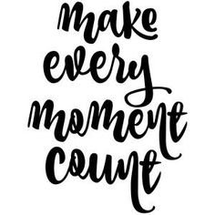 Silhouette Design Store - View Design #121106: make every moment count