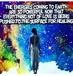Powerful energies coming to earth.