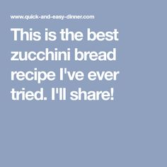 This is the best zucchini bread recipe I've ever tried. Zucchini Pineapple Bread, Best Zucchini Bread, Zucchini Bread Recipes, Good Things, Dinner, Dining, Food Dinners, Dinners