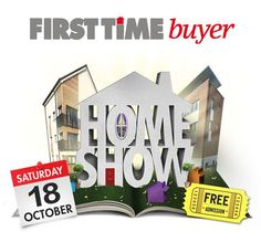 You can buy your first home - with the First Time Buyer Home Show, taking place at the Business Design Centre in Islington, London, on the 18th October.