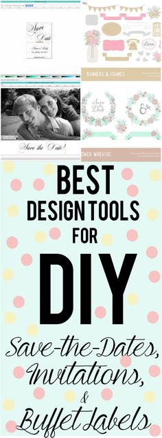 The Best Inexpensive Design Tools for DIY Save The Dates, Invitations, and Buffet Labels