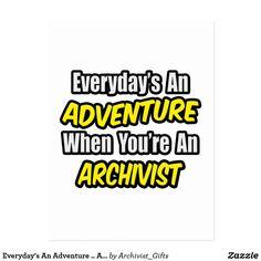 Everyday's An Adventure .. Archivist Postcard