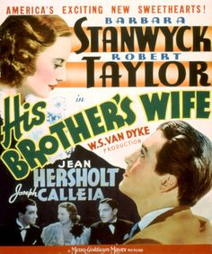 MGM Film ''His Brother's Wife'' Barbara Stanwyck Robert Taylor 1936 Classic Movie Posters, Movie Poster Art, Classic Movies, Cinema Posters, Film Posters, Old Movies, Vintage Movies, Barbara Stanwyck Movies, Brothers Wife