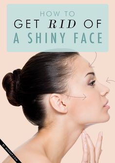how to get rid of a shiny face with 3 useful tricks // #DIY #makeup