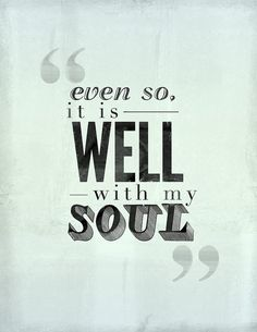 "it is well with my soul tattoo - love the ""even so"" before it."