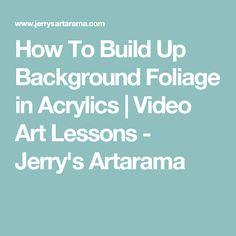 How To Build Up Background Foliage in Acrylics | Video Art Lessons - Jerry's Artarama