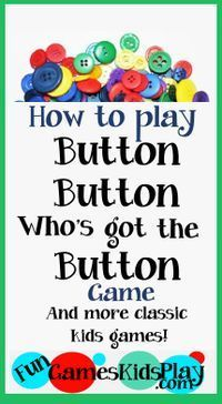 How to play the classic kids game of Button, button, who's got the button - and . How to play the classic kids game of Button, button, who's got the button - and other fun kids games! Indoor Group Games, Fun Group Games, Indoor Games For Kids, Fun Kids Games Indoors, Indoor Recess Games, Outdoor Games, Kids Fun, Games For Groups, Games For Preschoolers Indoor
