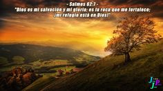 """– Salmos 62:7 – """"Dios es mi salvación y mi gloria; es la roca que me fortalece; ¡mi refugio está en Dios!"""""""