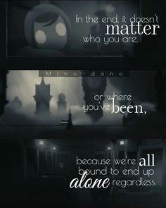 """""""It doesn't mater what path you take in life because regardless we all end up in the same place, dead""""-B.H."""