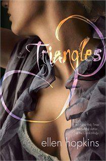 Triangles, Ellen Hopkins.... LOVE LOVE LOVE.