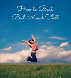 How to beat bad mood