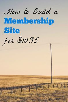 How to Build a Membership Site for $10.95