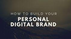 How to Build your Personal Digital Brand #digitalmarketing