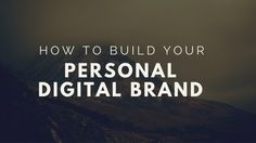 How to Build your Personal Digital Brand #digitalmarketing
