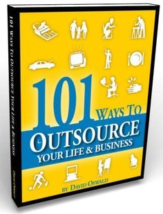101 Ways to Outsource  Your Life & Business  #outsource #business #yourlife