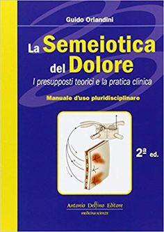 La semeiotica del dolore: Amazon.it: Guido Orlandini: Libri Books, Therapy, Libros, Book, Book Illustrations, Libri