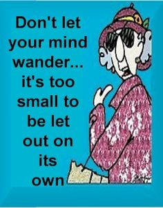 your mind....... Maxine!