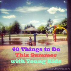 40 things to do with the kiddos this summer