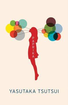 Paprika - a Japanese novel by Yasutaka Tsutsui