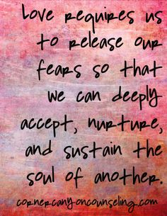 Love requires us to release fear.