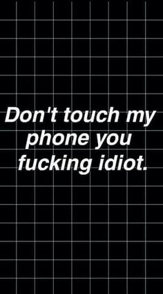 dont touch my phone wallpapers P - Iphone Wallpaper Quotes Funny, Words Wallpaper, Phone Screen Wallpaper, Sad Wallpaper, Emoji Wallpaper, Locked Wallpaper, Cute Wallpaper Backgrounds, Wallpaper Iphone Cute, Cellphone Wallpaper