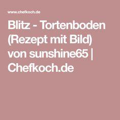Blitz - Tortenboden (Rezept mit Bild) von sunshine65 | Chefkoch.de