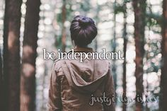 Bucket List: Be independent