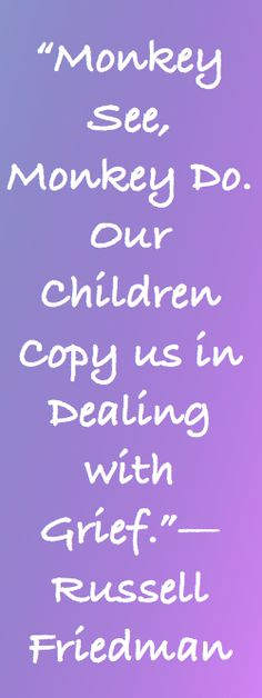 Russell Friedman helps us help our children deal with their grief, even as we cope with our own.