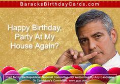 George Clooney Barack Obama Birthday, Birthday Cards, Happy Birthday, Green Business, George Clooney, Hilarious, Politics, Party, Bday Cards