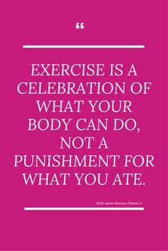 Exercise is a celebration of your body! Be kind to yourself on your weight loss or fitness journey! No guilt! Eat healthy most of the time, cook healthy meals, try some healthy recipes... but also take time to enjoy your favorite foods. MOVE your body and exercise. It's all balance. Be kind to yourself!