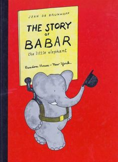 The Story of Babar the Little Elephant by Jean De Brunhoff: Best Children Books, Childrens Books, Children Stories, Bedtime Reading, Little Elephant, Book Week, Vintage Children's Books, Children's Literature, Book Lovers