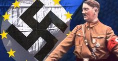 BORIS IS COMPLETELY RIGHT: THE EU WAS A NAZI BRAINCHILD Top Nazis planned to create federal European dictatorship
