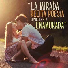 """""""La #Mirada recita #Poesia cuando está #Enamorada"""". #Citas #Frases @candidman"""
