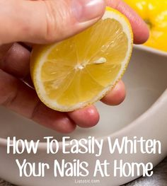 6 Of The Best Ways To Whiten Your Nails (so easy and they actually work!)