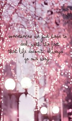 We just have to deal with the fact life doesn't always go our way....