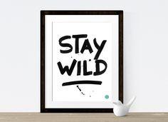 ArtPrint  Stay Wild  von crownprintcess auf DaWanda.com