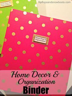 Home Decor and Organization Binder - Dream Design DIY Organizing Your Home, Organizing Ideas, Rustoleum Spray Paint, Bedroom Decorating Tips, Life Binder, Binder Organization, Hearth And Home, Getting Organized, Diy Design