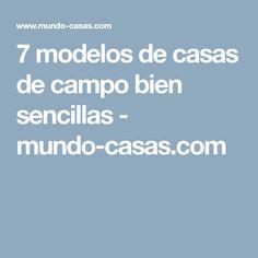 7 modelos de casas de campo bien sencillas - mundo-casas.com