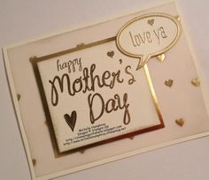 """handmade Mother's Day card from Stamping with Shelle ... gold and vanilla ... gold embossed sentiment ... luv the die cut talk balloon with """"Love ya"""" embossed in gold ...  Stampin'Up!"""