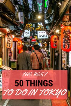 Are you in love with Tokyo? Click to learn what are the best 50 things to do in Tokyo