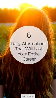 6 Daily Affirmations to Encourage You as You Grow (I don't think these are specific to career, more life in general!)